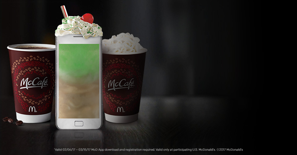 With any purchase get a FREE MEDIUM McCAFÉ beverage, like our Chocolate Shamrock Shake, with our App*