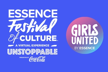 "essence festival of culture: a virtual experience. ""unstoppable"" presented by coca-cola. girls united by essence."